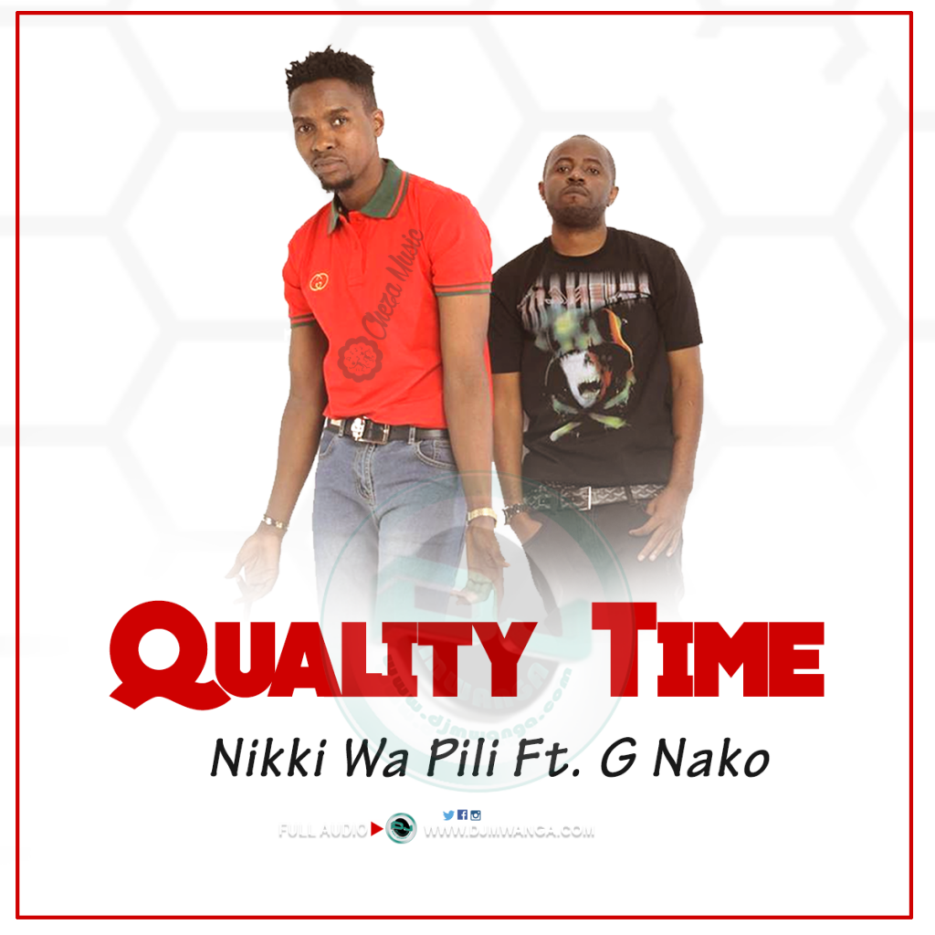 Nikki Wa Pili Ft. G Nako - Quality Time