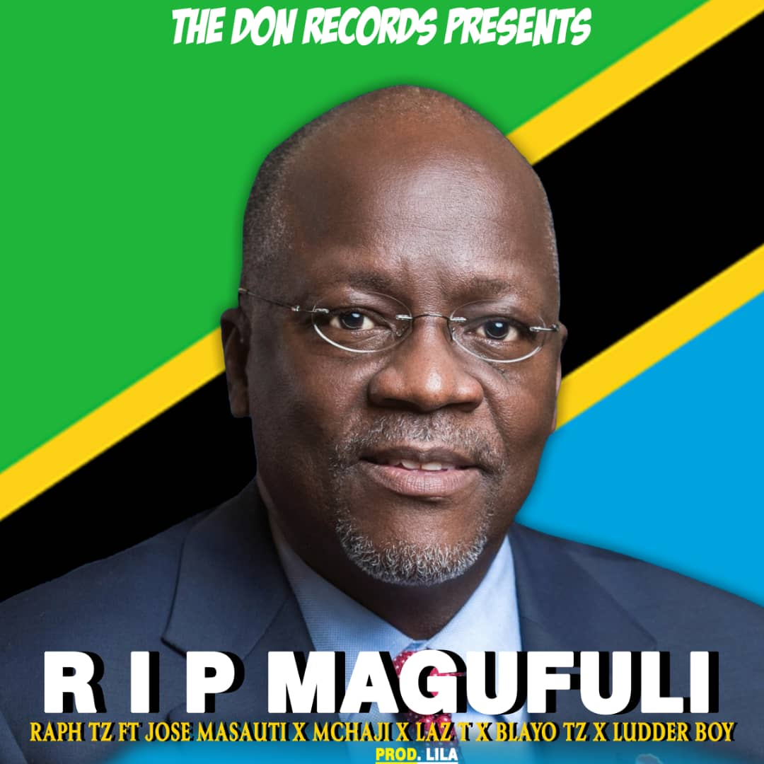 AUDIO | Raph Tz ft. Jose Masauti x Mchaji x Laz T x Blayo Tz x Ludder Boy – RIP Magufuli | Download