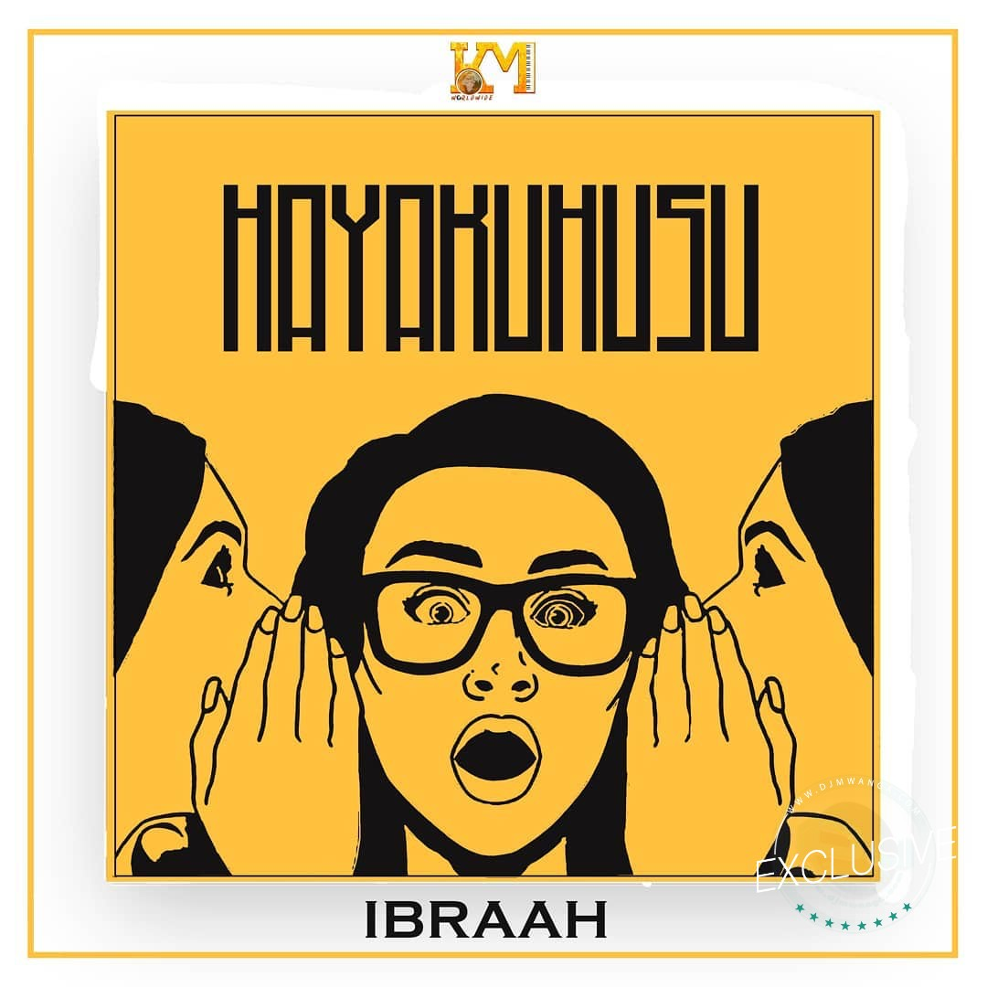 AUDIO   Ibraah – Hayakuhusu   Download