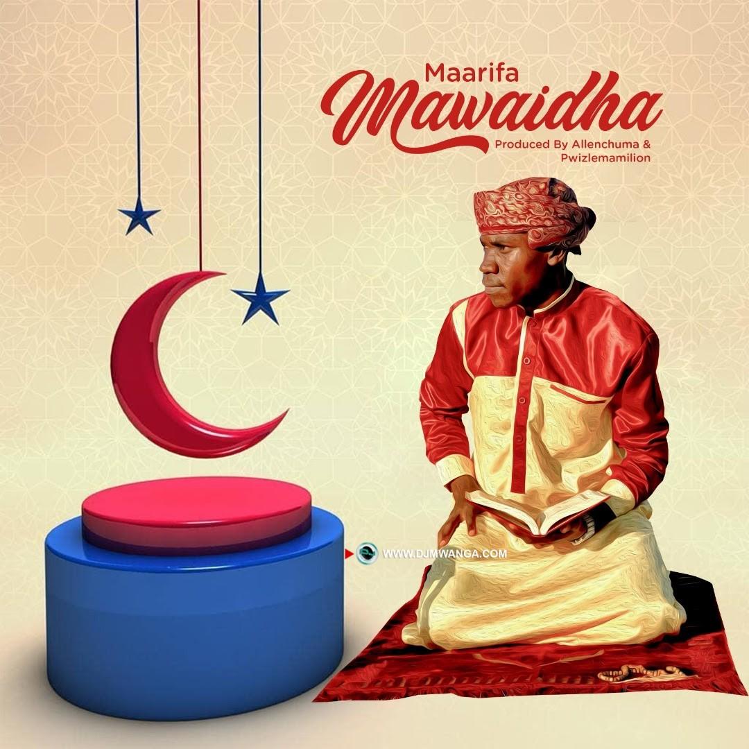 AUDIO   Maarifa – Mawaidha   Download