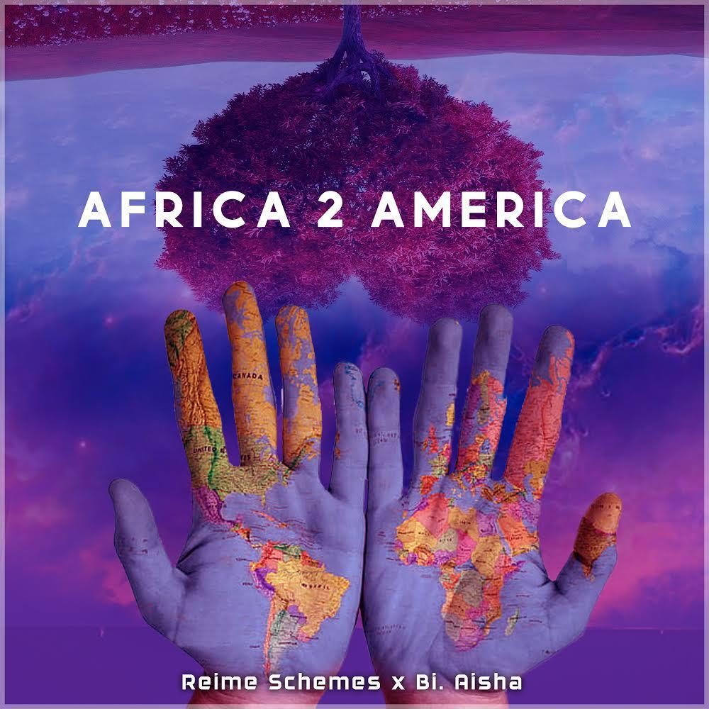 AUDIO   Reime Schemes x Bi. Aisha – AFRICA To AMERICA   Download