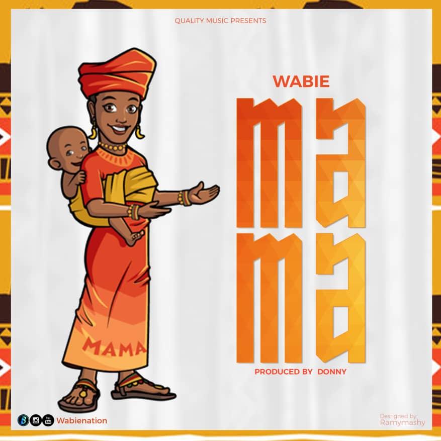 AUDIO   Wabie – Mama   Download