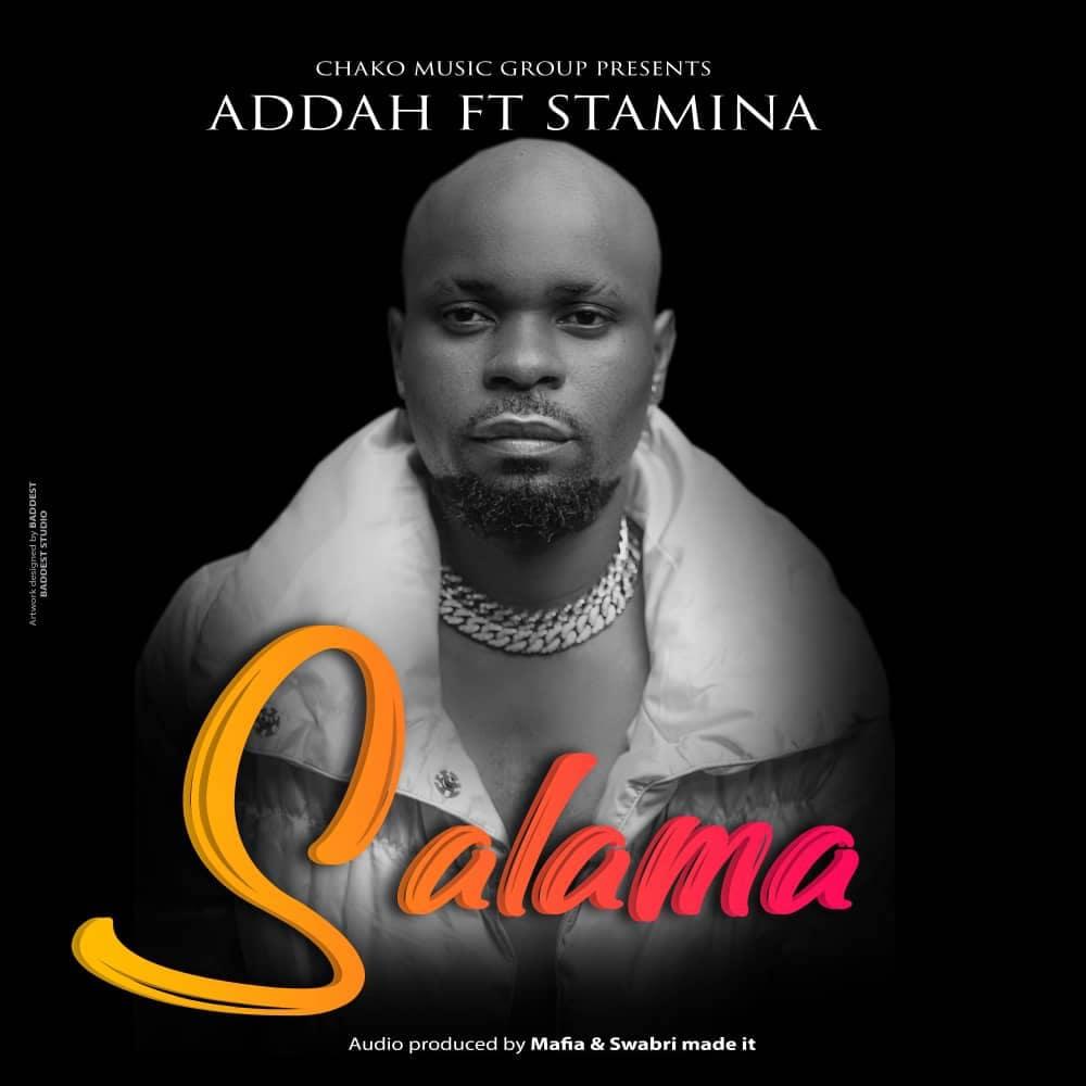 AUDIO   Addah Ft. Stamina – Salama   Download