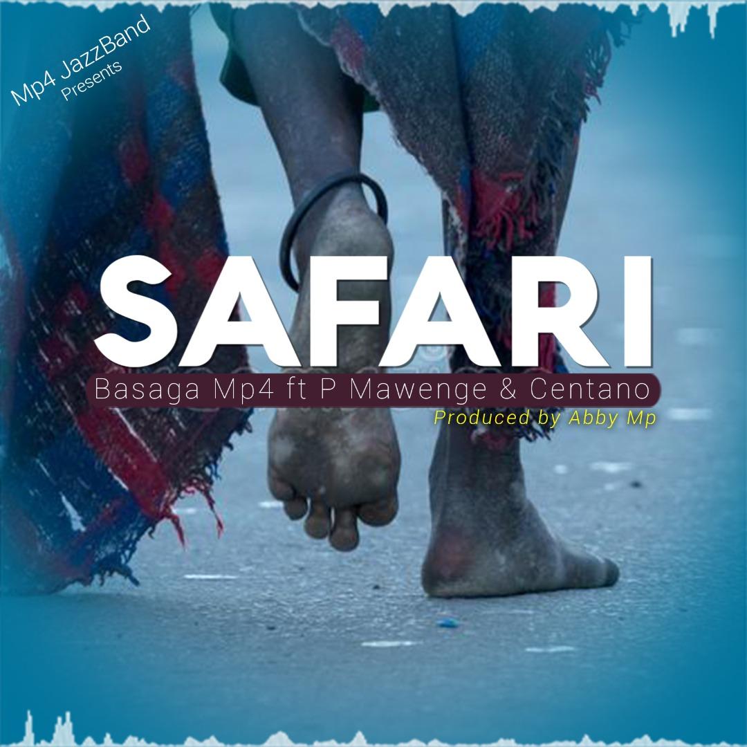 AUDIO | BASAGA MP4 Ft. P MAWENGE X CENTANO – SAFARI | Download
