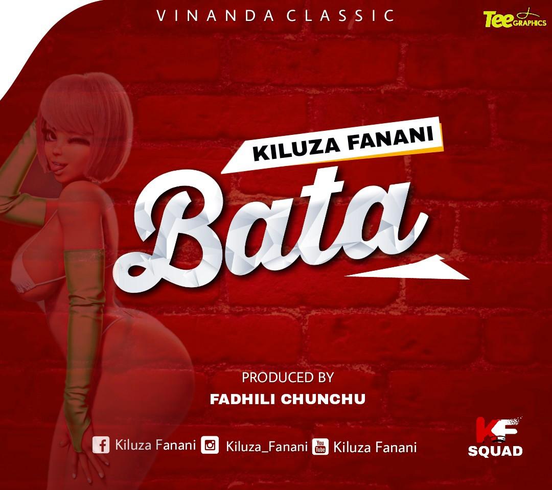 AUDIO | Kiluza Fanani – BATA | Download