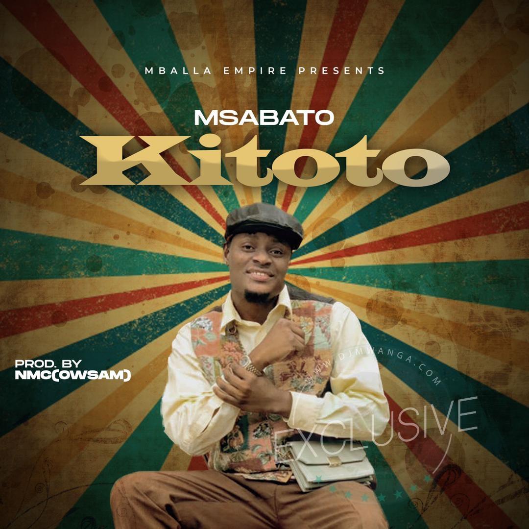 AUDIO | Msabato – Kitoto | Download
