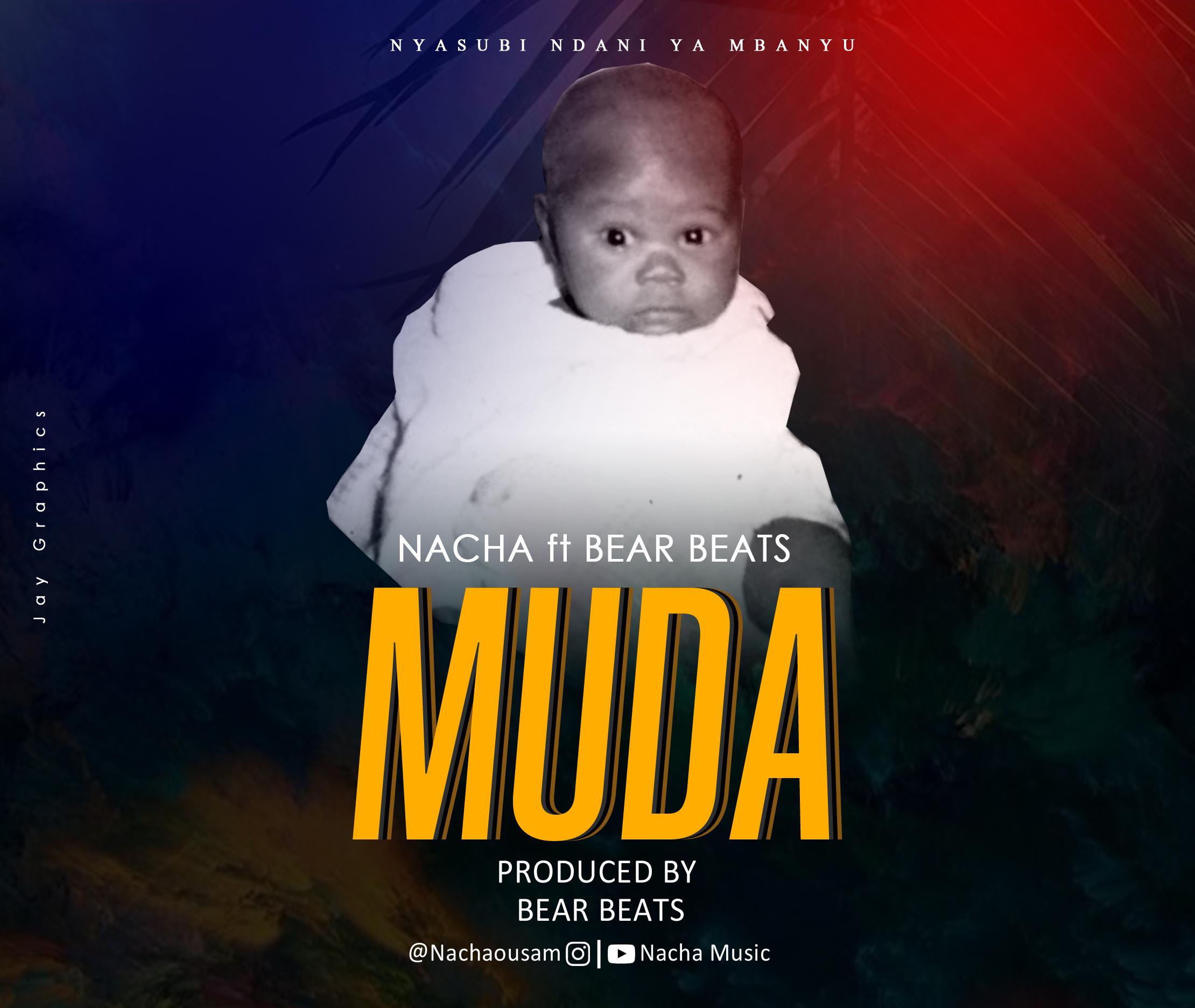 AUDIO | Nacha Ft. Bear Beatz – Muda | Download