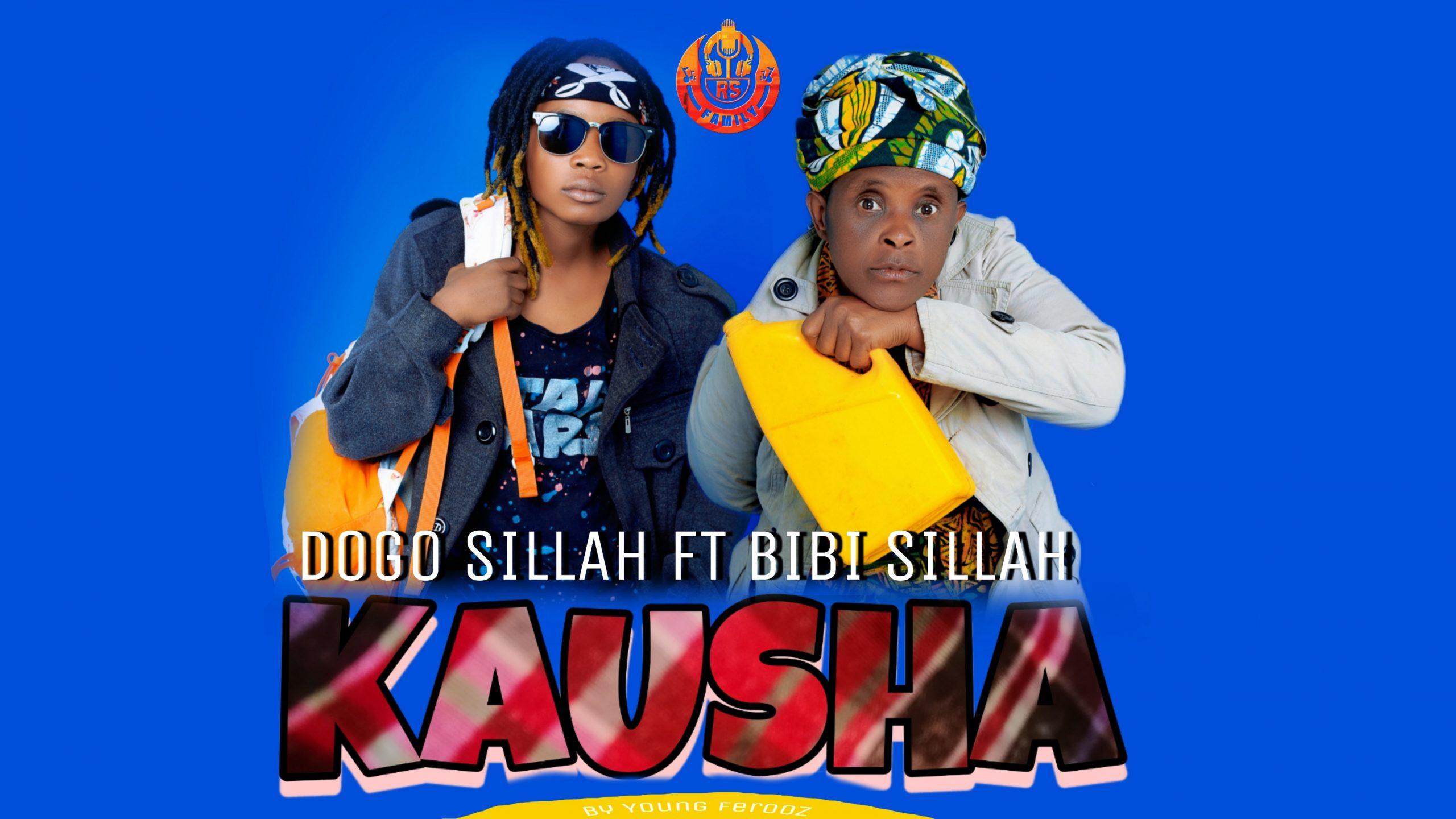 AUDIO | Dogo sillah Ft. Bibi sillah – Kausha | Download