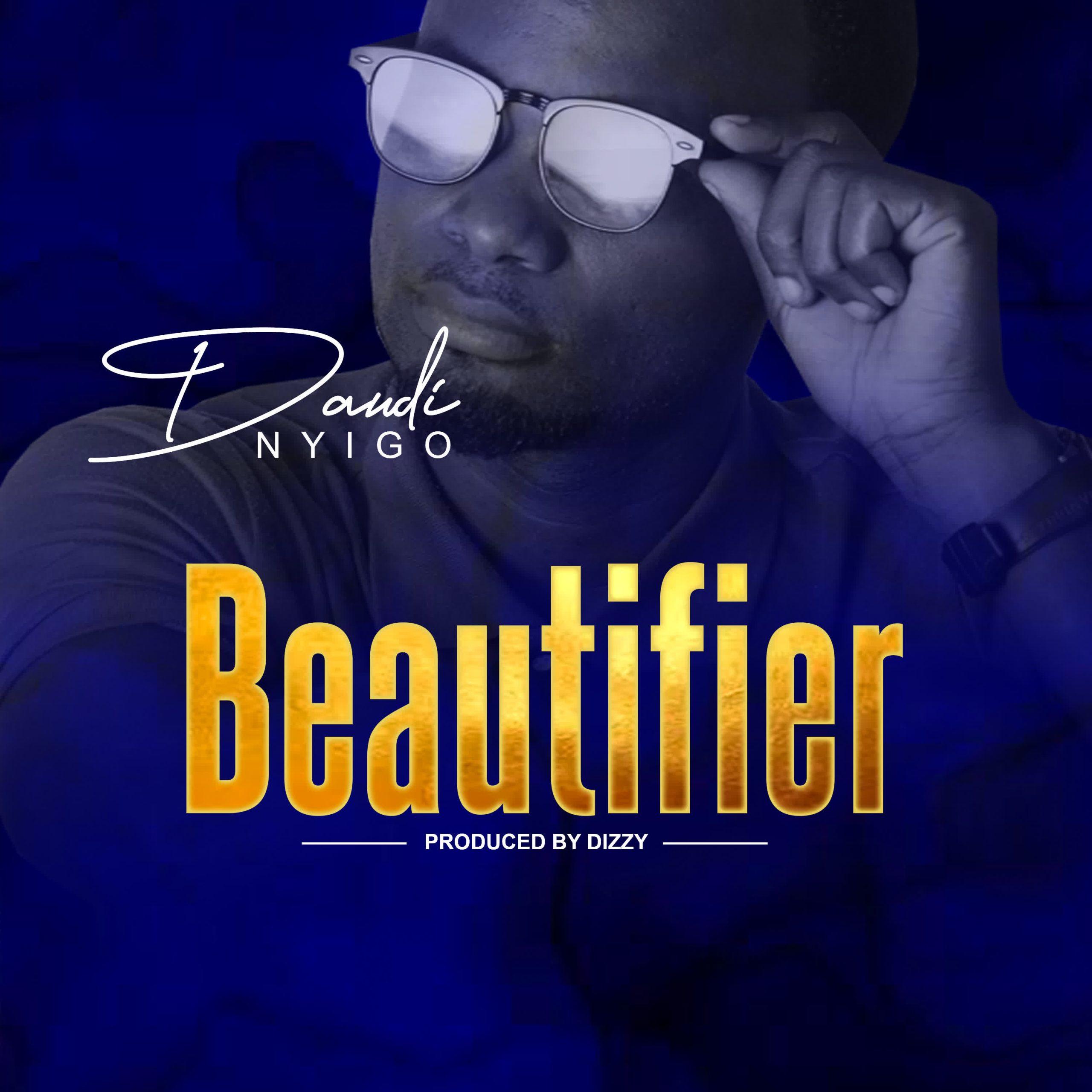 AUDIO | Daudi Nyigo – Beautyfier | Download
