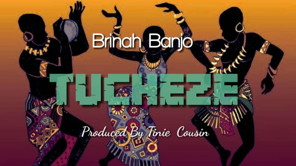 AUDIO   Brinah Banjo – Tucheze   Download