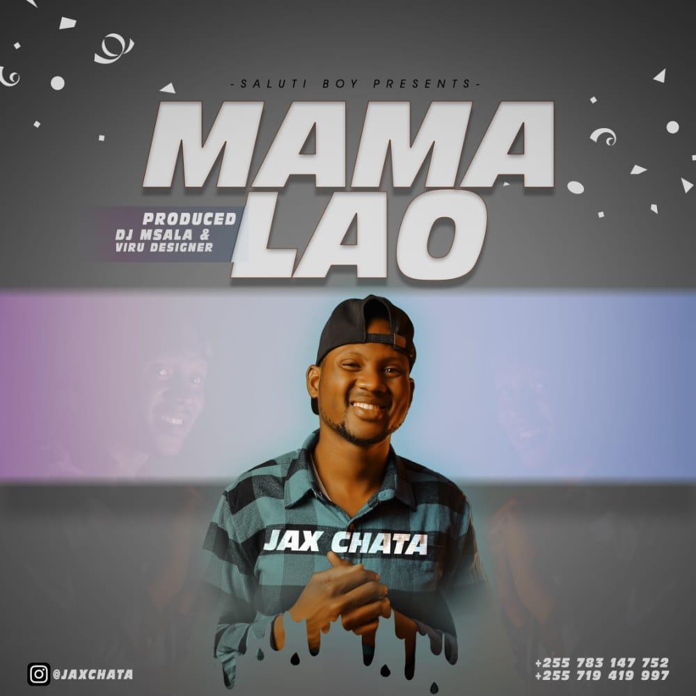 AUDIO | Jax chata – Mama Lao | Download