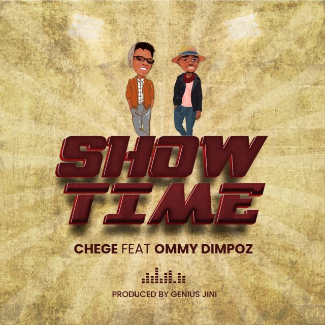 Chege Ft. Ommy Dimpoz Show Time