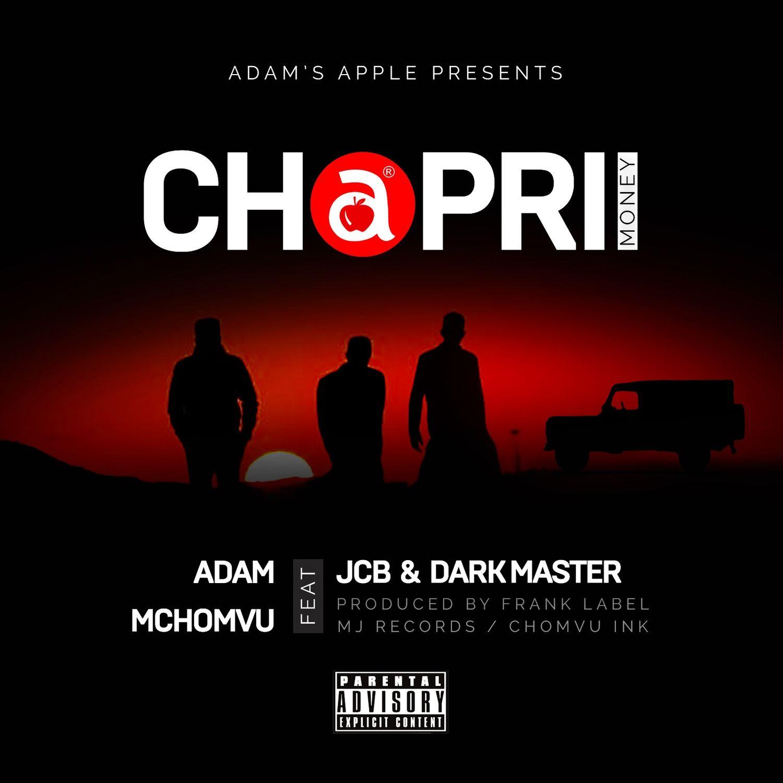 AUDIO | Adam Mchomvu Ft. JCB & Dark Master – CHAPRII | Download
